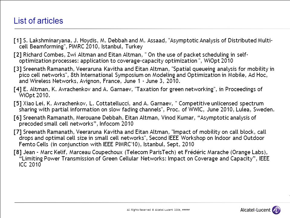 All Rights Reserved © Alcatel-Lucent 2006, ##### List of articles [1] S. Lakshminaryana, J. Hoydis, M. Debbah and M. Assaad,