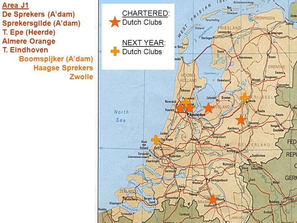 CHARTERED: Dutch Clubs NEXT YEAR: Dutch Clubs Area J1 De Sprekers (A'dam) Sprekersgilde (A'dam) T.