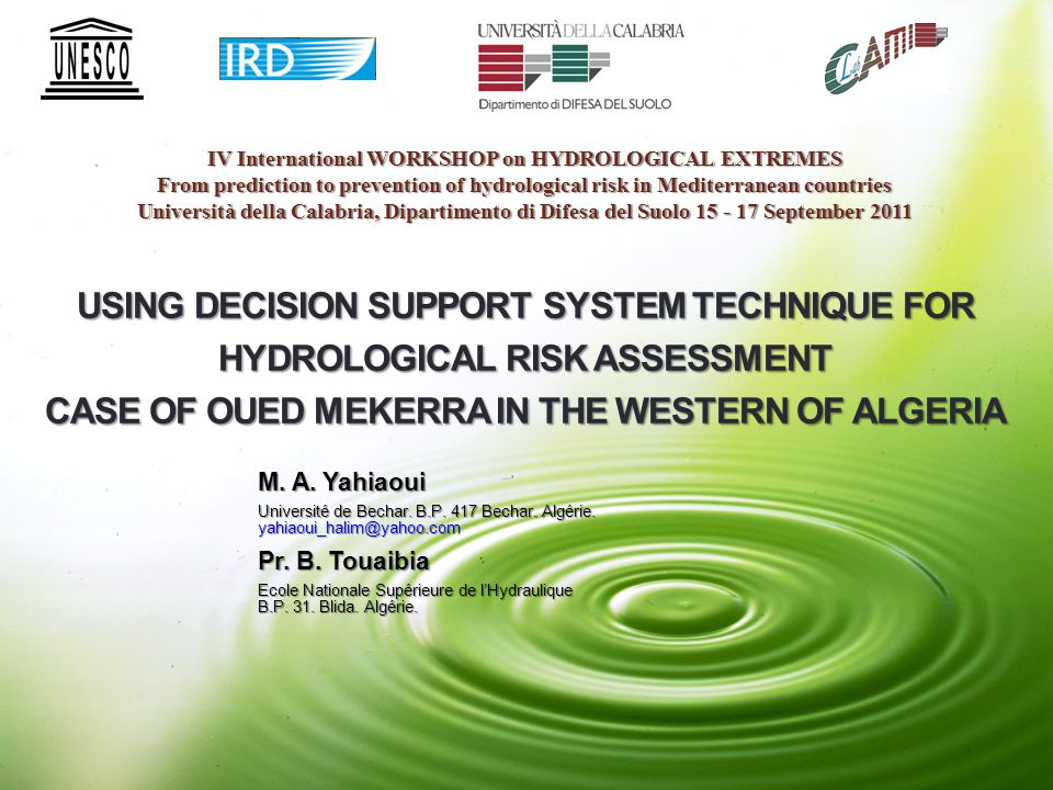 USING DECISION SUPPORT SYSTEM TECHNIQUE FOR HYDROLOGICAL RISK ASSESSMENT CASE OF OUED MEKERRA IN THE WESTERN OF ALGERIA M.
