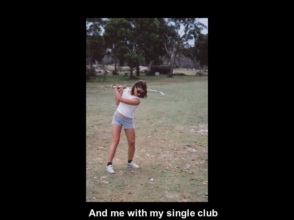 And me with my single club