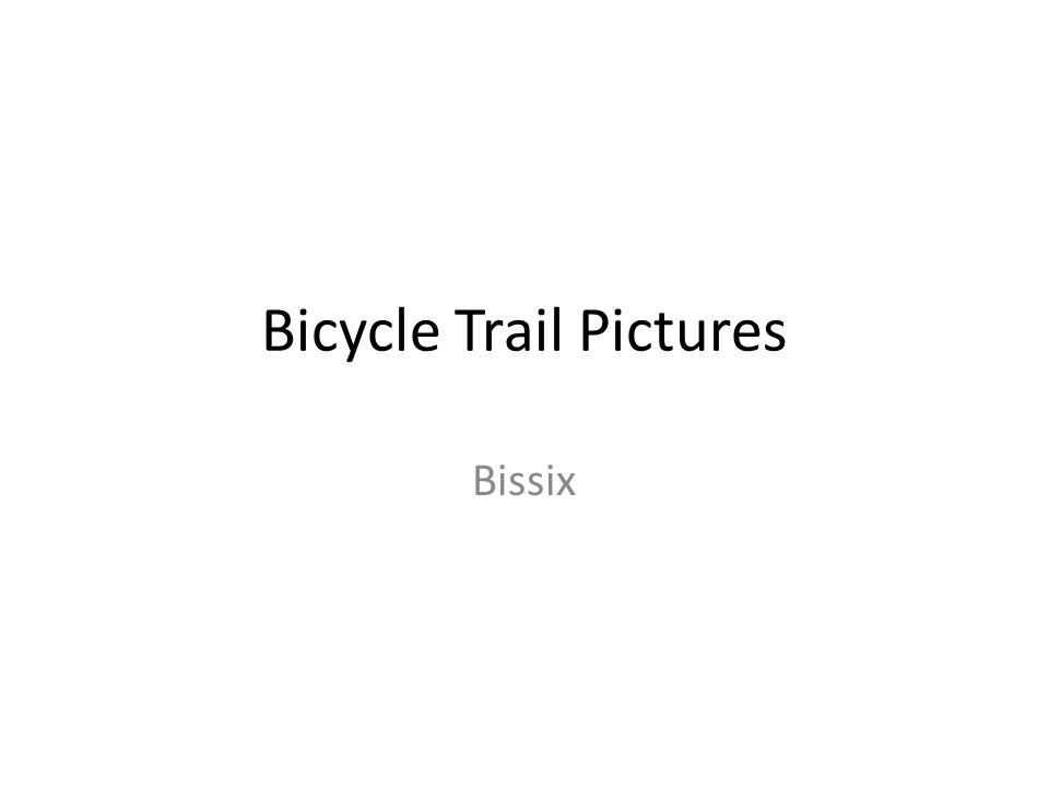 Bicycle Trail Pictures Bissix