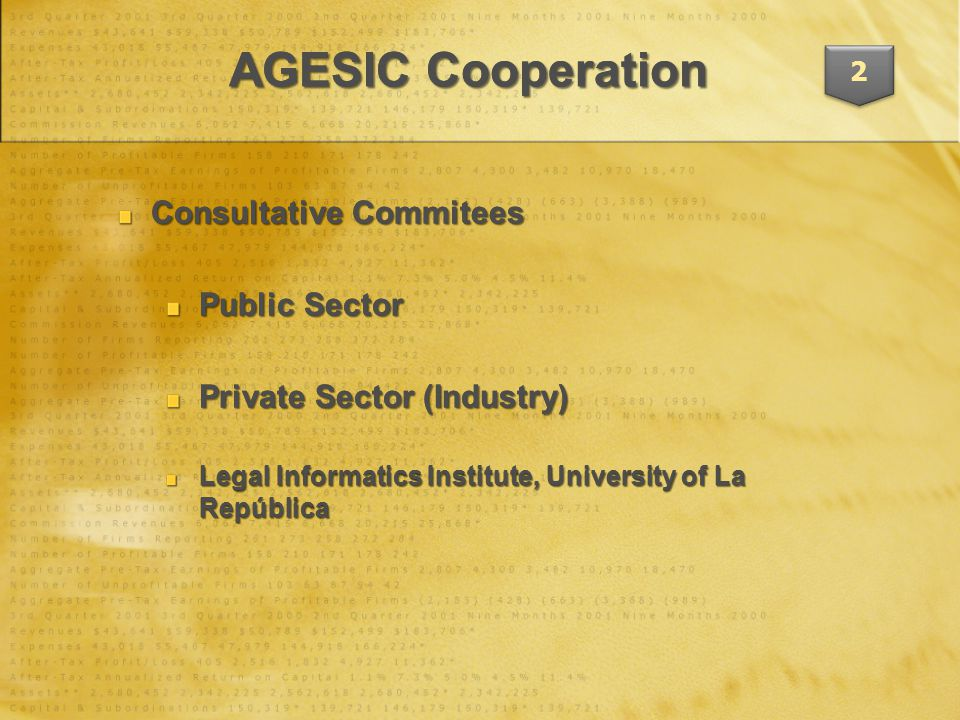 Consultative Commitees Public Sector Private Sector (Industry) Legal Informatics Institute, University of La República Consultative Commitees Public Sector Private Sector (Industry) Legal Informatics Institute, University of La República AGESIC Cooperation 2