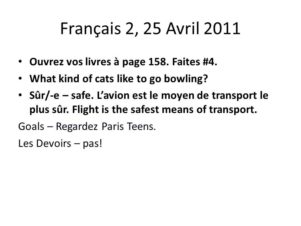 Français 2, 25 Avril 2011 Ouvrez vos livres à page 158.