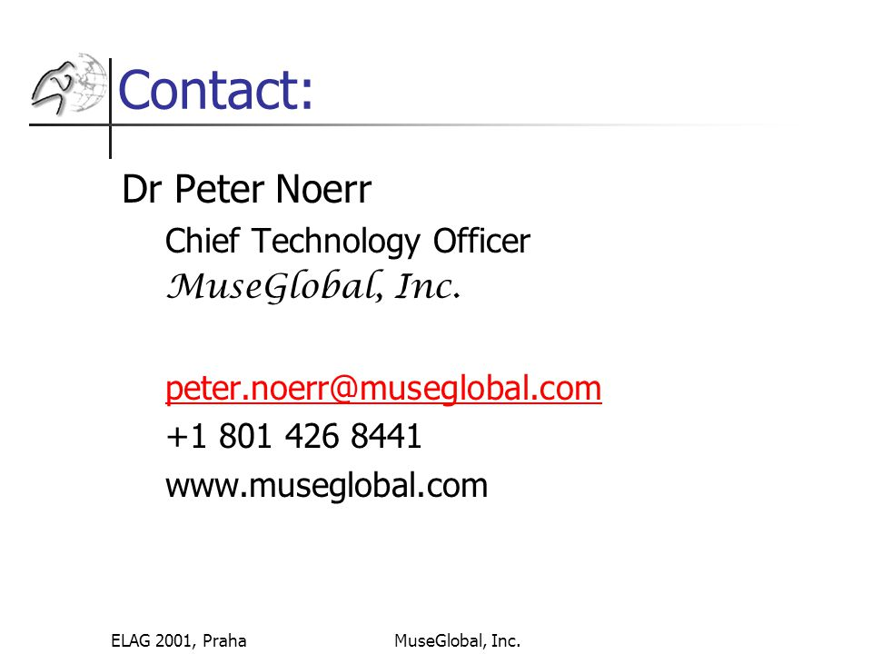 ELAG 2001, PrahaMuseGlobal, Inc. Contact: Dr Peter Noerr Chief Technology Officer MuseGlobal, Inc.