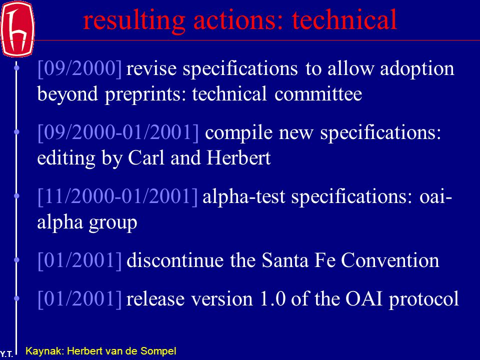 Y.T. resulting actions: technical [09/2000] revise specifications to allow adoption beyond preprints: technical committee [09/2000-01/2001]compile new