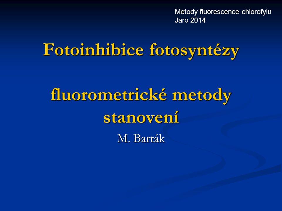 Fotoinhibice fotosyntézy fluorometrické metody stanovení M.