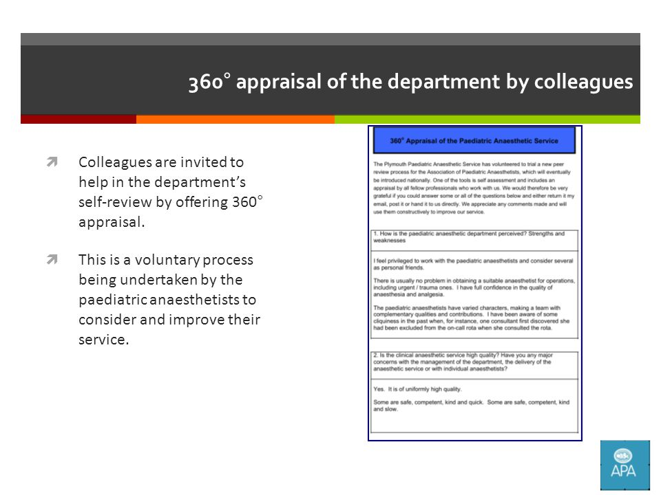 360° appraisal of the department by colleagues  Colleagues are invited to help in the department's self-review by offering 360° appraisal.