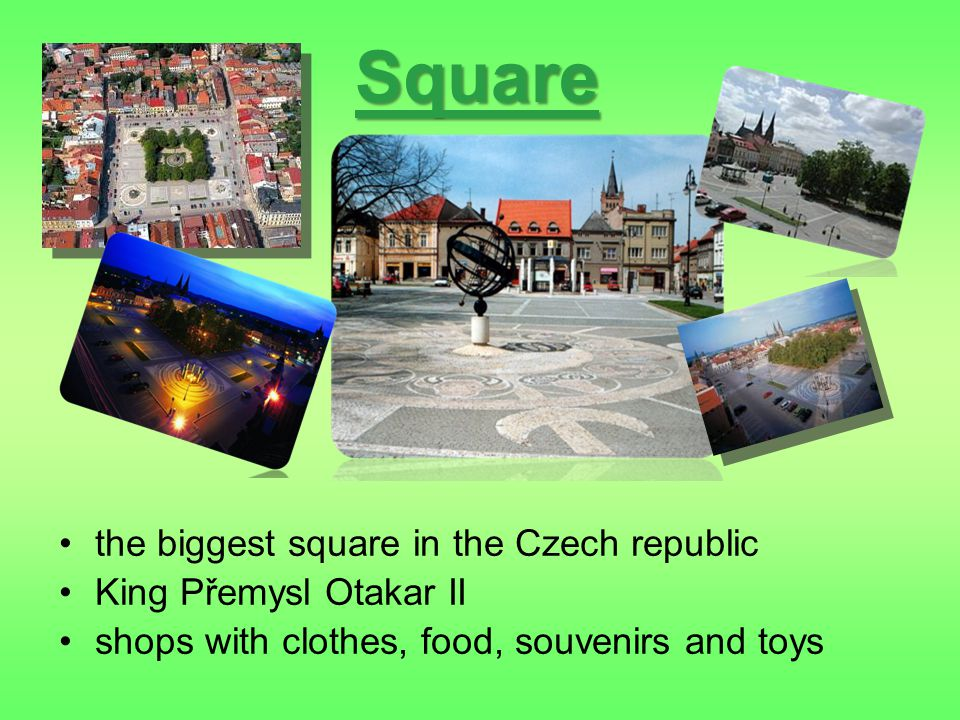 Square the biggest square in the Czech republic King Přemysl Otakar II shops with clothes, food, souvenirs and toys