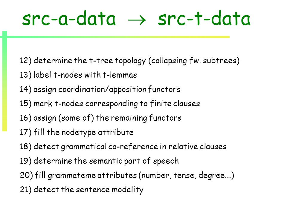 src-a-data  src-t-data 12) determine the t-tree topology (collapsing fw.
