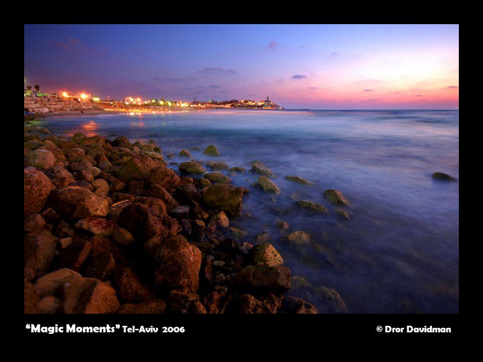 Magic Moments Tel-Aviv 2006 © Dror Davidman