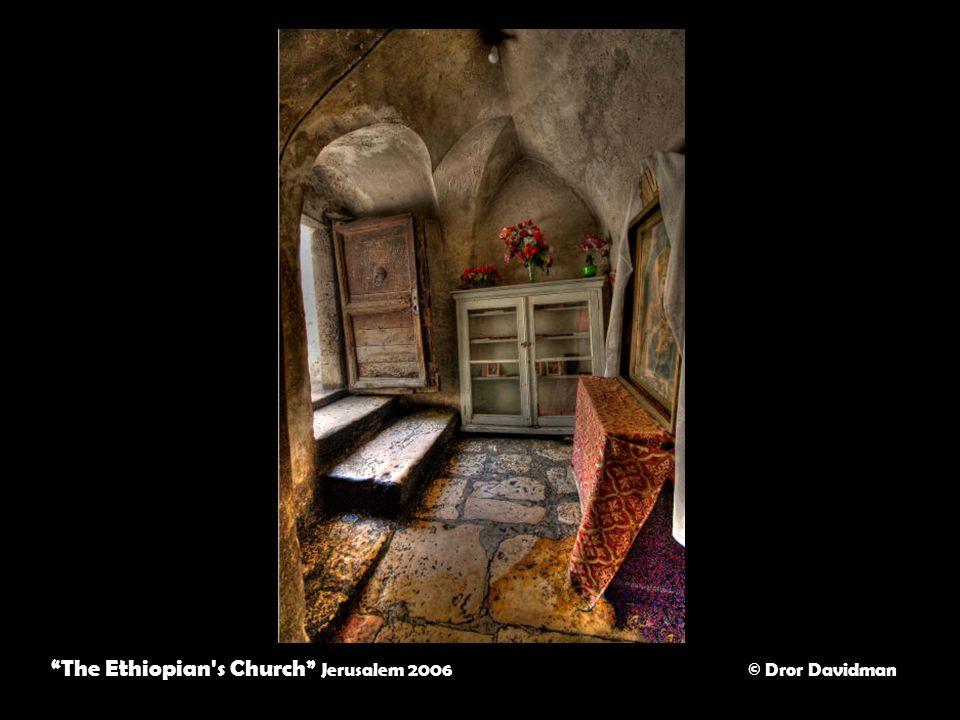 The Ethiopian s Church Jerusalem 2006 © Dror Davidman