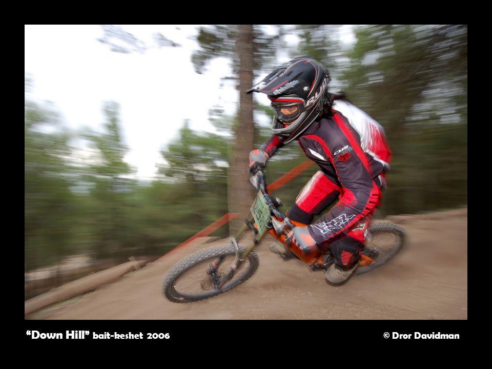 Down Hill bait-keshet 2006 © Dror Davidman