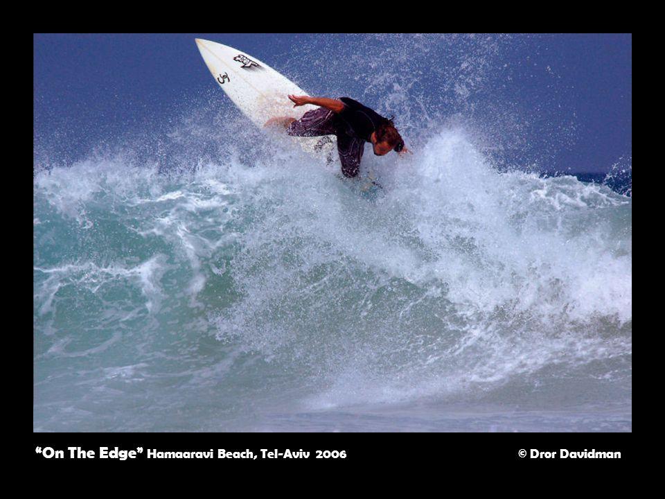 On The Edge Hamaaravi Beach, Tel-Aviv 2006 © Dror Davidman