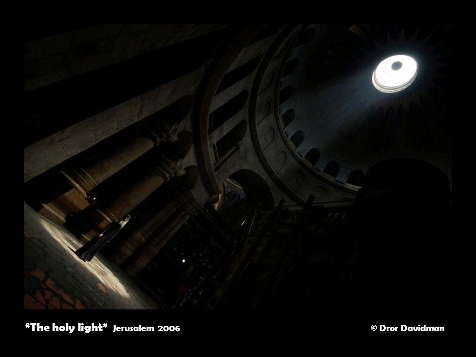 The holy light Jerusalem 2006 © Dror Davidman