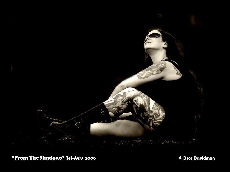 From The Shadows Tel-Aviv 2006 © Dror Davidman