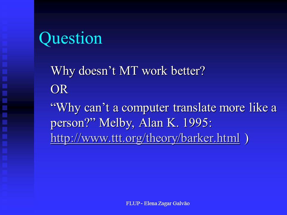 FLUP - Elena Zagar Galvão Question Why doesn't MT work better.