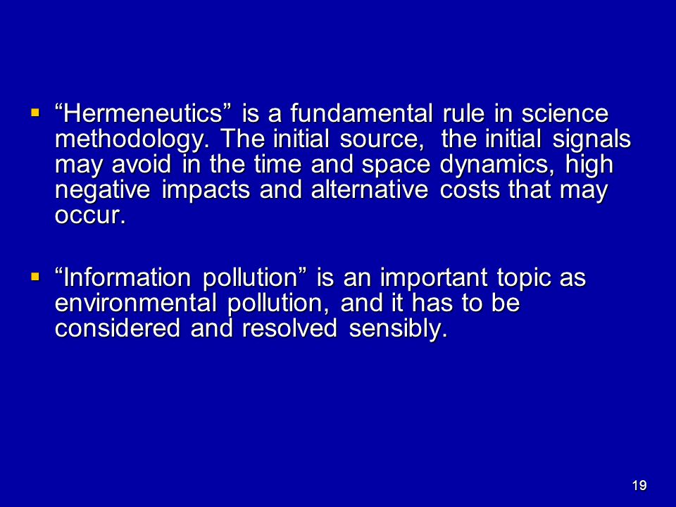  Hermeneutics is a fundamental rule in science methodology.