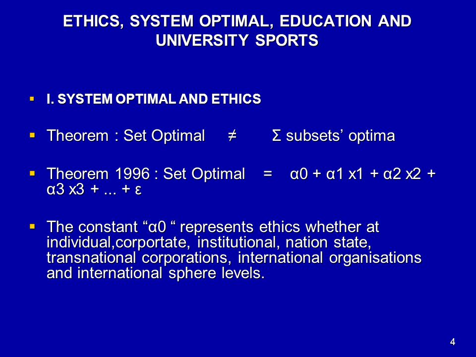 ETHICS, SYSTEM OPTIMAL, EDUCATION AND UNIVERSITY SPORTS  I.