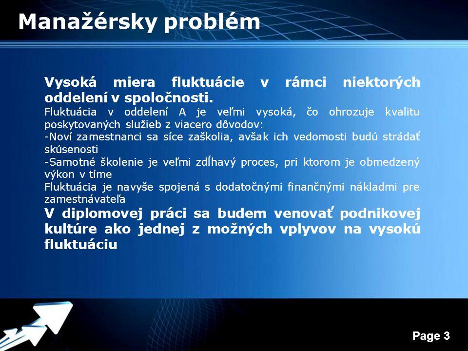 Powerpoint Templates Page 3 Manažérsky problém Vysoká miera fluktuácie v rámci niektorých oddelení v spoločnosti.