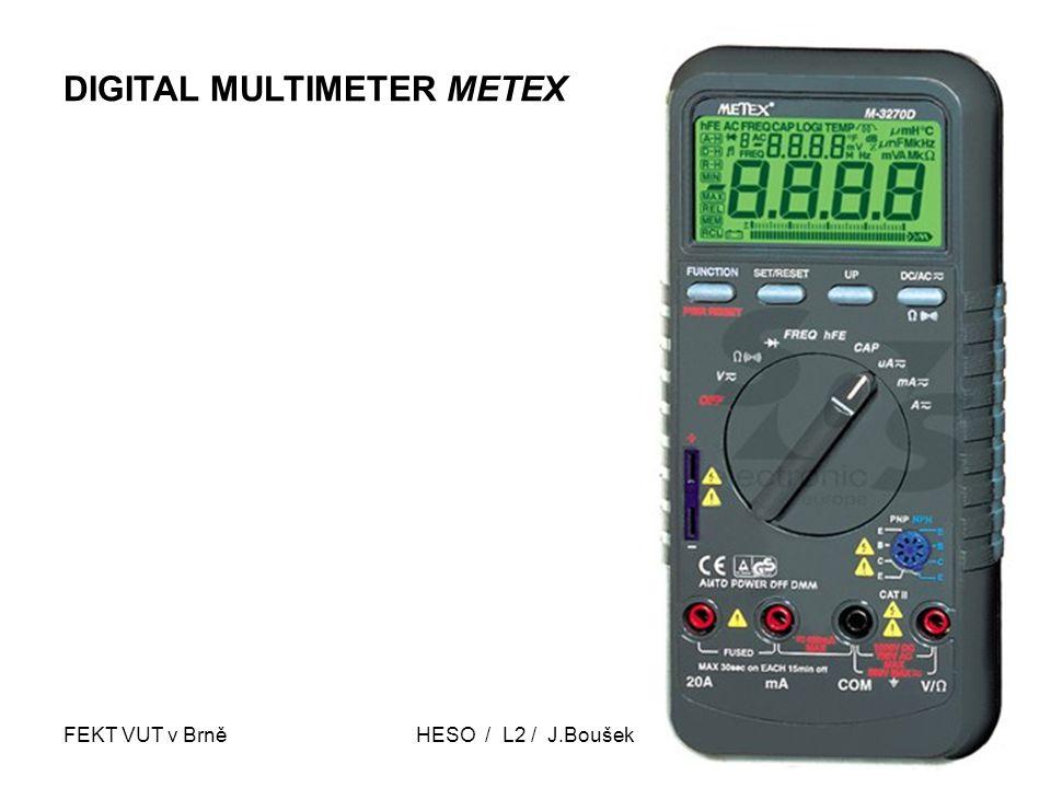 FEKT VUT v BrněHESO / L2 / J.Boušek13 DIGITAL MULTIMETER METEX