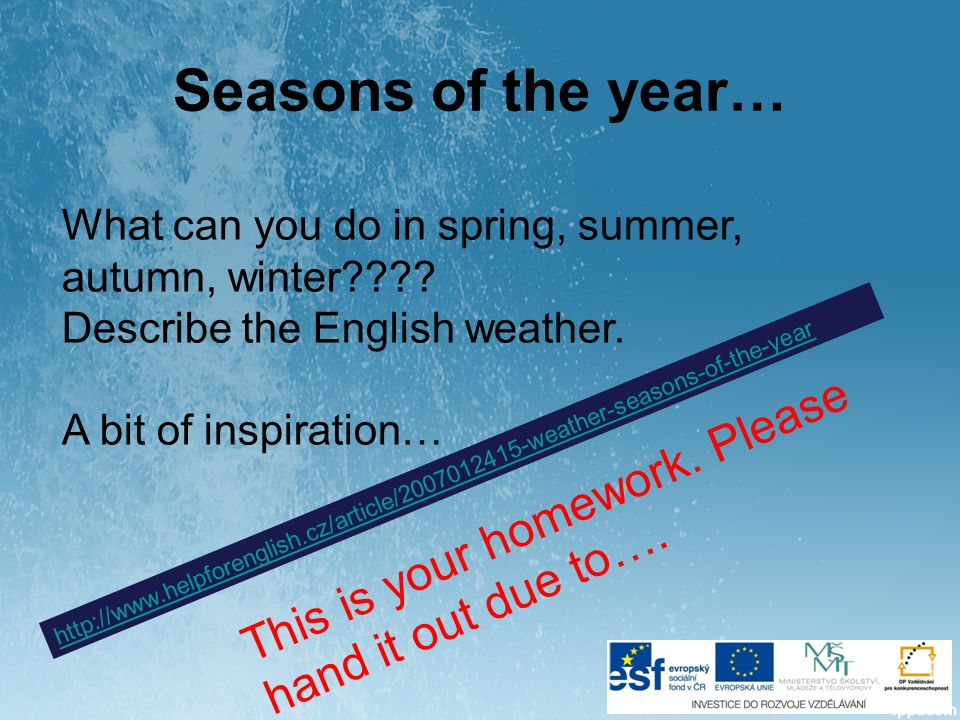 Seasons of the year… What can you do in spring, summer, autumn, winter .