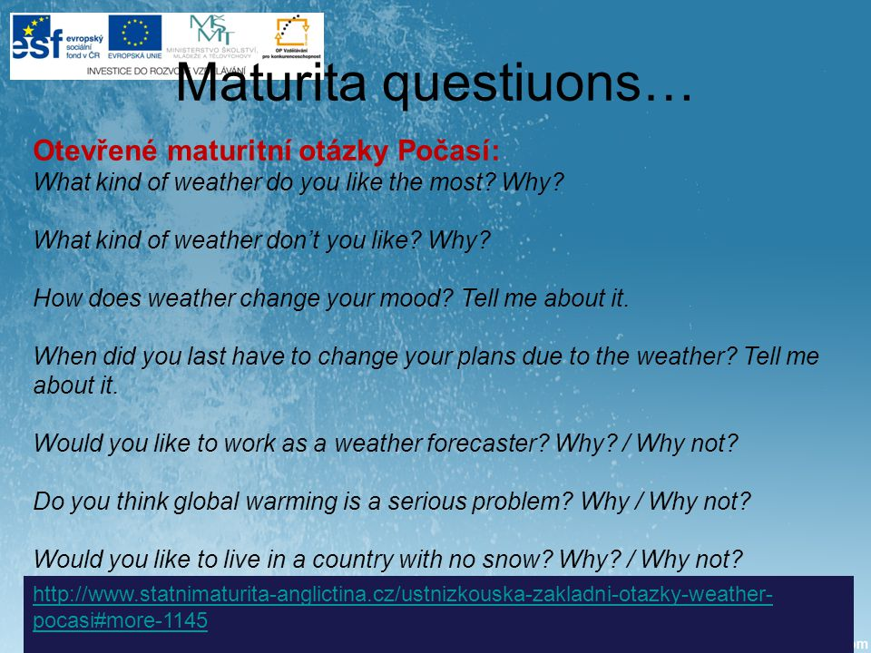 Otevřené maturitní otázky Počasí: What kind of weather do you like the most.