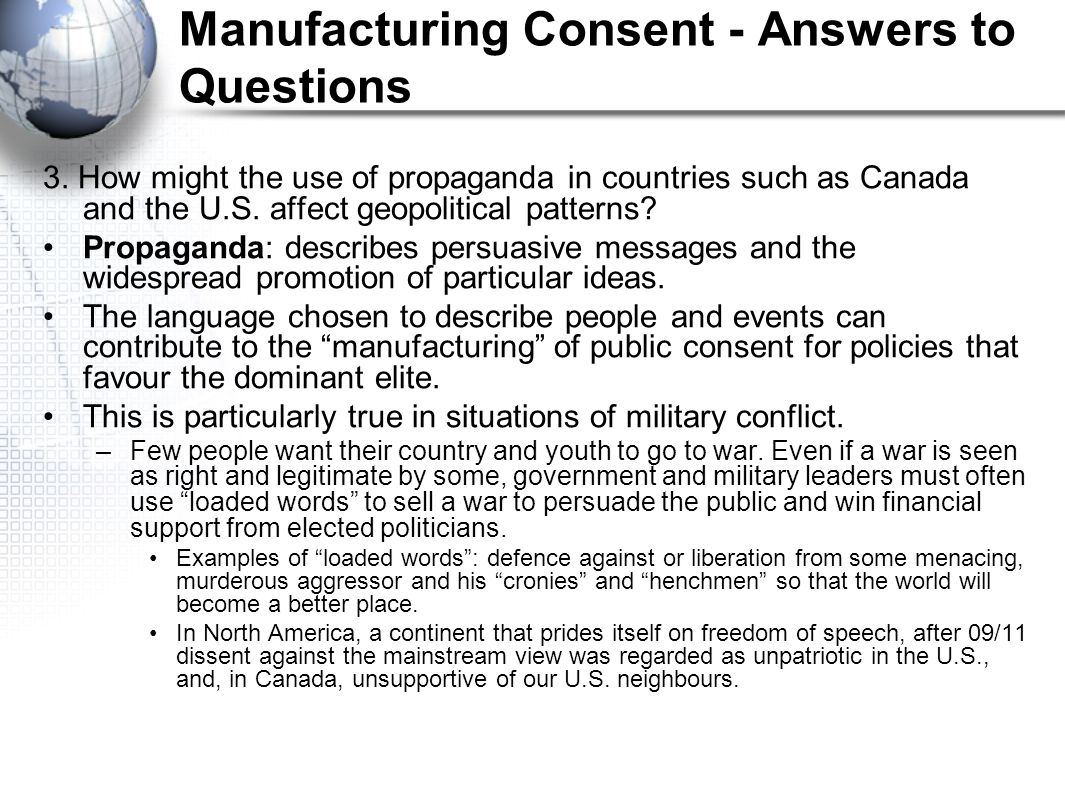 Manufacturing Consent - Answers to Questions 3. How might the use of propaganda in countries such as Canada and the U.S. affect geopolitical patterns?