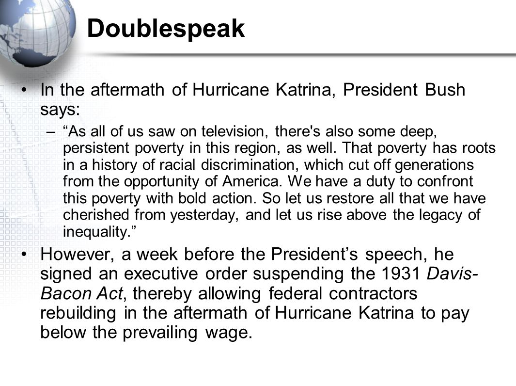 "Doublespeak In the aftermath of Hurricane Katrina, President Bush says: –""As all of us saw on television, there's also some deep, persistent poverty i"