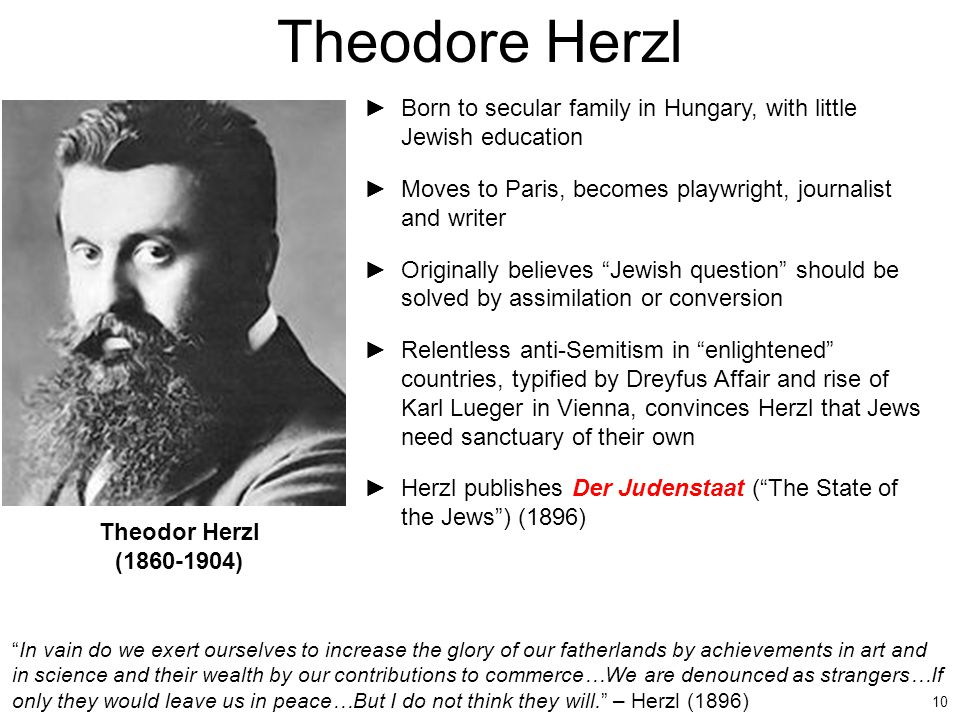 """10 ►Born to secular family in Hungary, with little Jewish education ►Moves to Paris, becomes playwright, journalist and writer ►Originally believes """"J"""