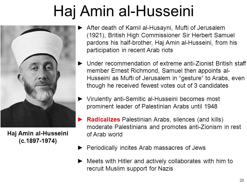 20 Haj Amin al-Husseini ►After death of Kamil al-Husayni, Mufti of Jerusalem (1921), British High Commissioner Sir Herbert Samuel pardons his half-bro