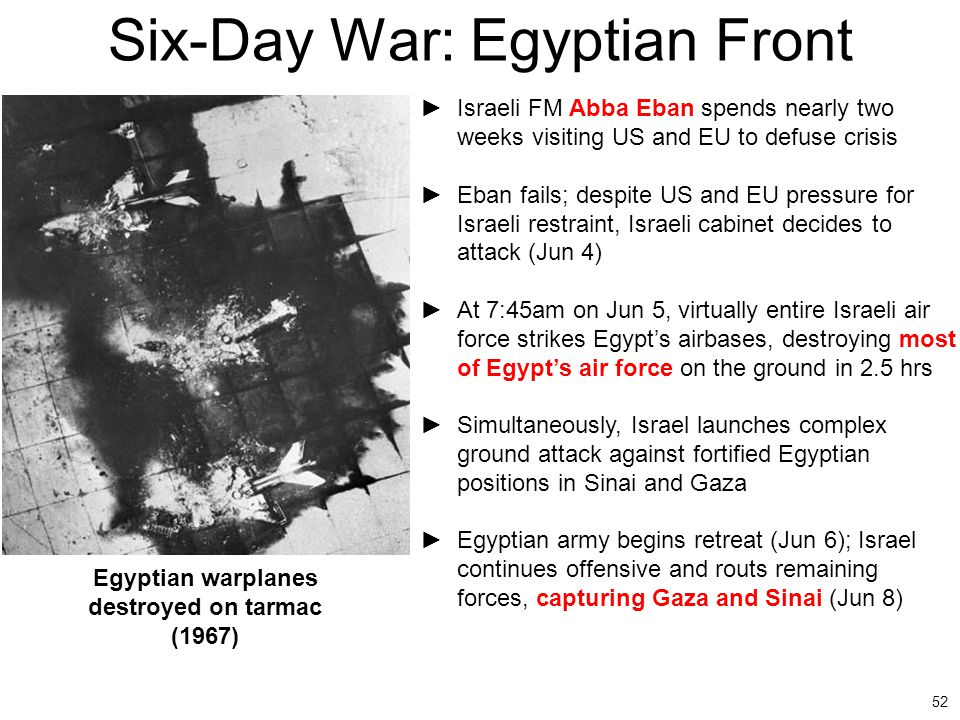 52 Six-Day War: Egyptian Front ►Israeli FM Abba Eban spends nearly two weeks visiting US and EU to defuse crisis ►Eban fails; despite US and EU pressu