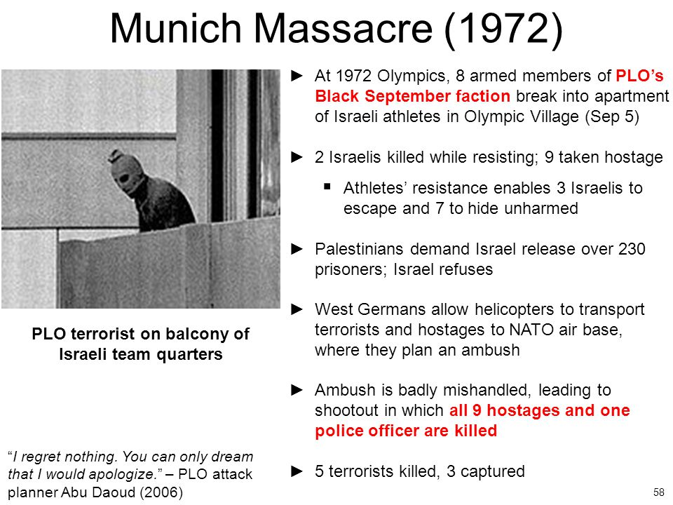 58 Munich Massacre (1972) ►At 1972 Olympics, 8 armed members of PLO's Black September faction break into apartment of Israeli athletes in Olympic Vill