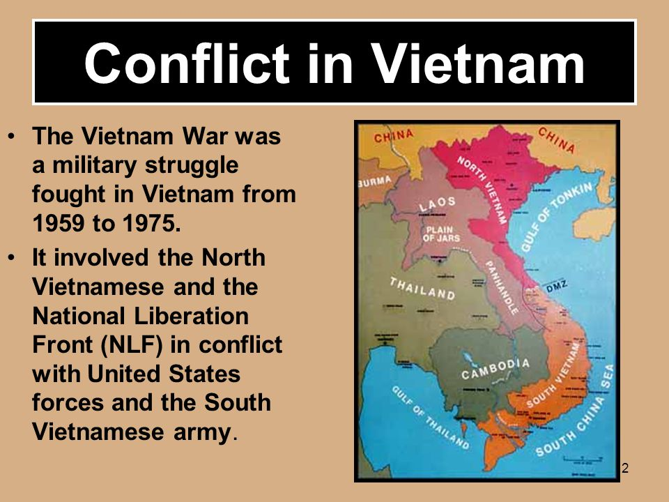2 The Vietnam War was a military struggle fought in Vietnam from 1959 to 1975.