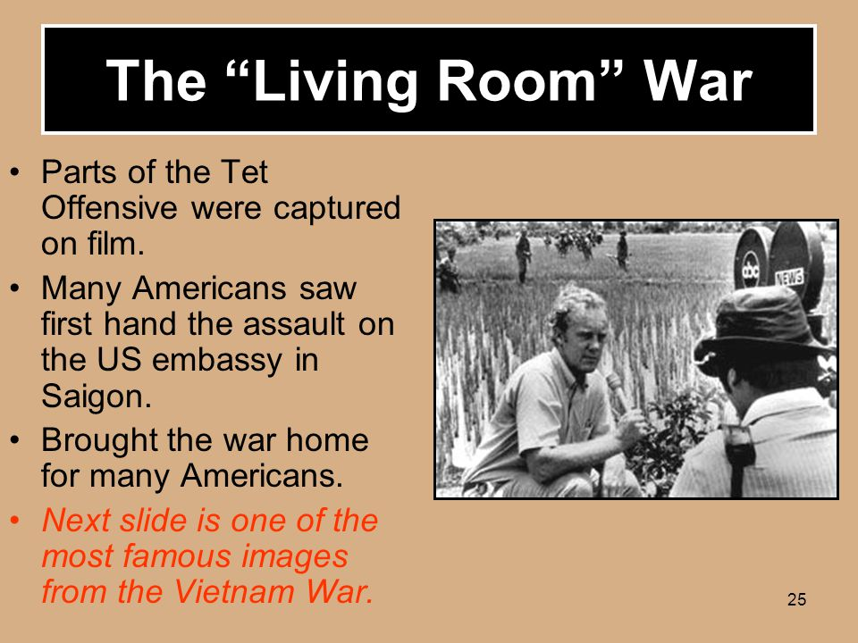 25 Parts of the Tet Offensive were captured on film.