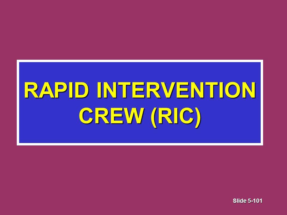 Slide 5-101 RAPID INTERVENTION CREW (RIC)
