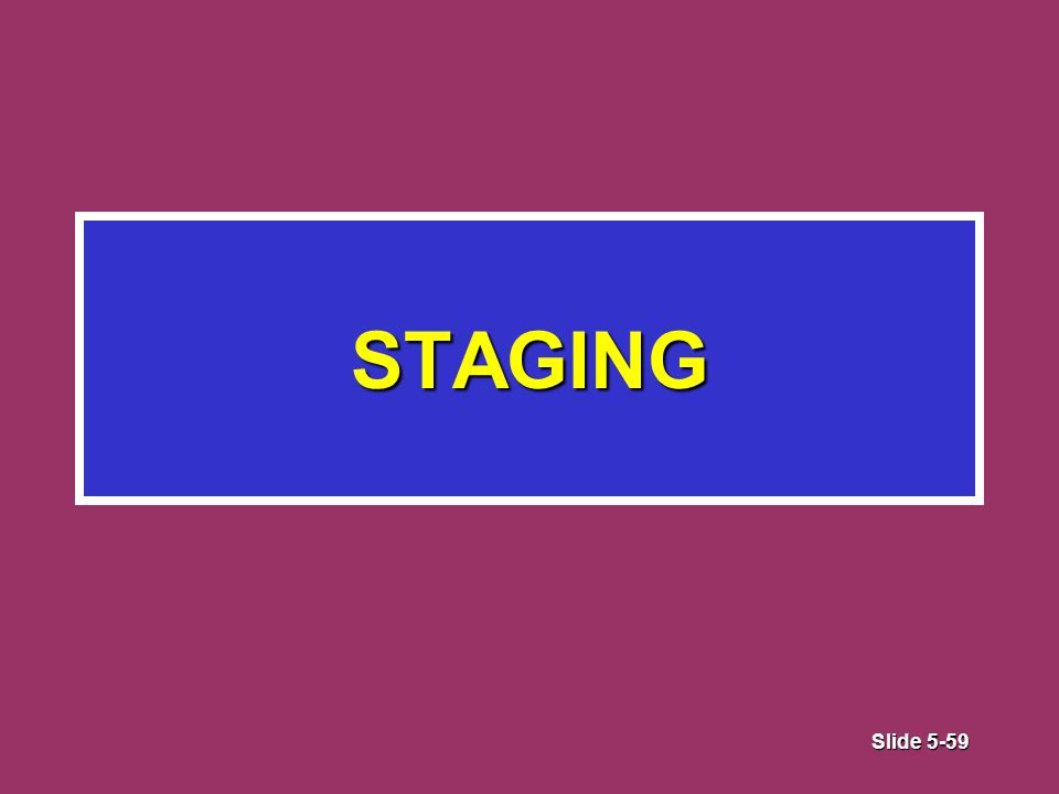 Slide 5-59 STAGING