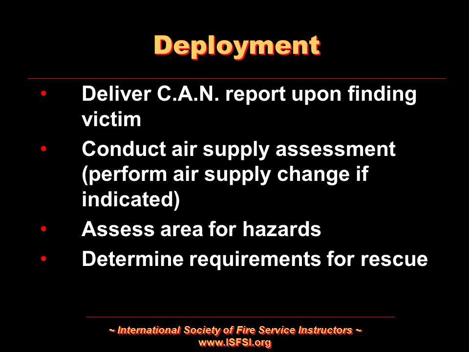 ~ International Society of Fire Service Instructors ~ www.ISFSI.org Deliver C.A.N.