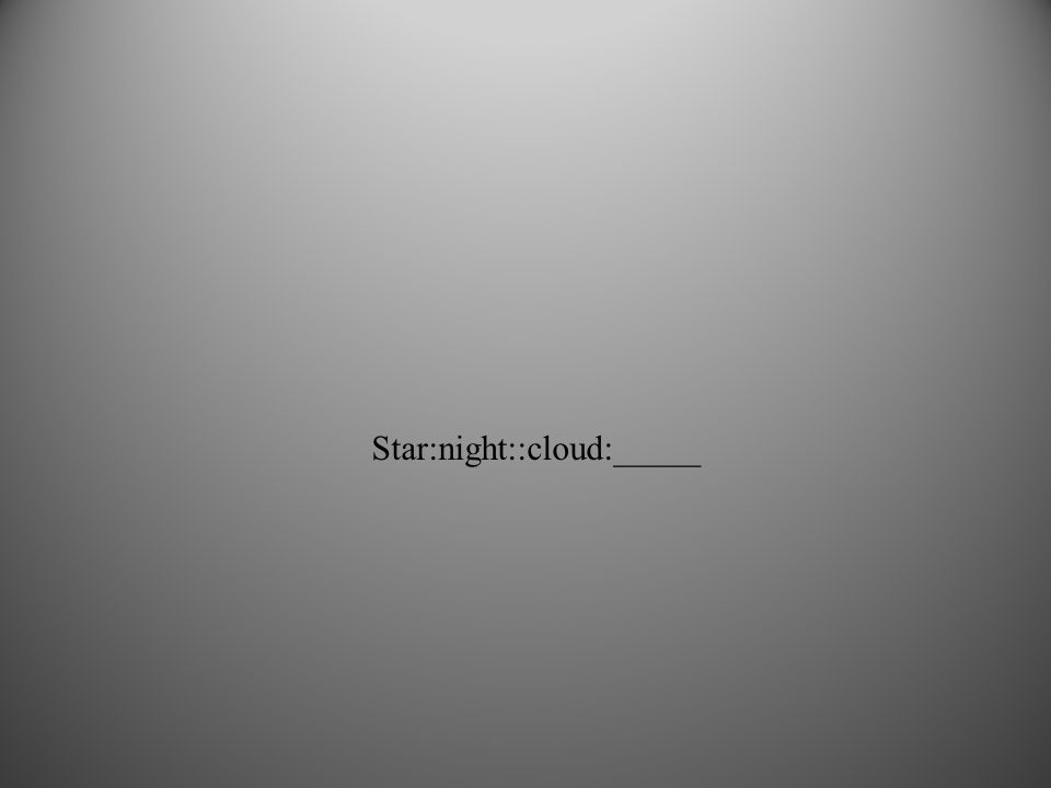 Star:night::cloud:_____