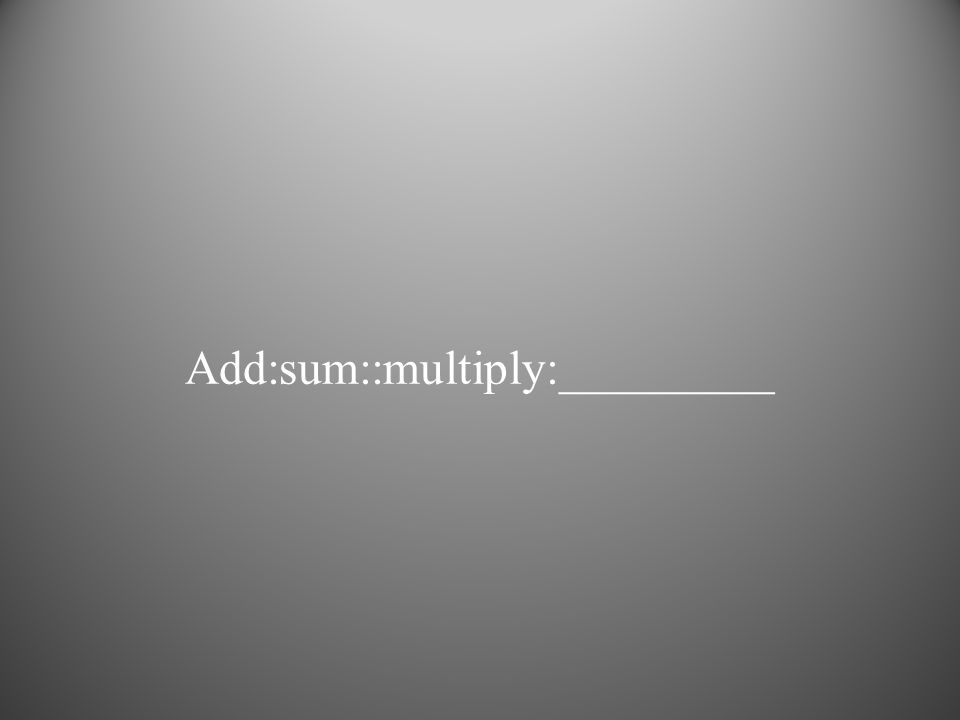Add:sum::multiply:_________