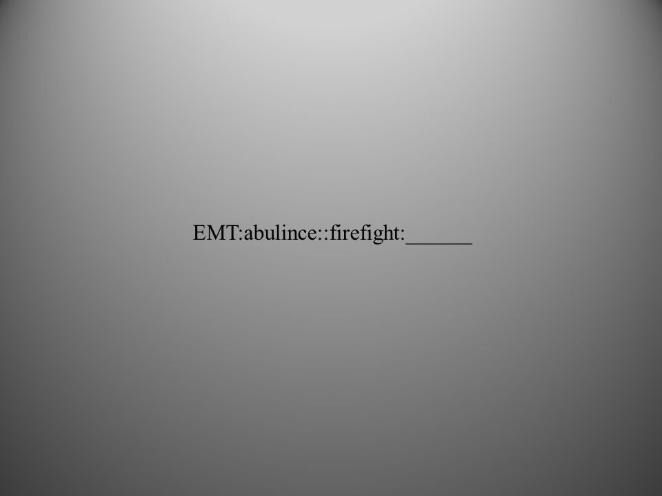 EMT:abulince::firefight:______