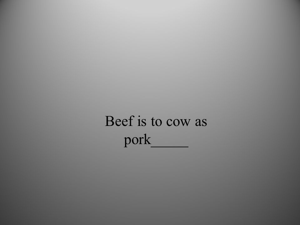 Beef is to cow as pork_____