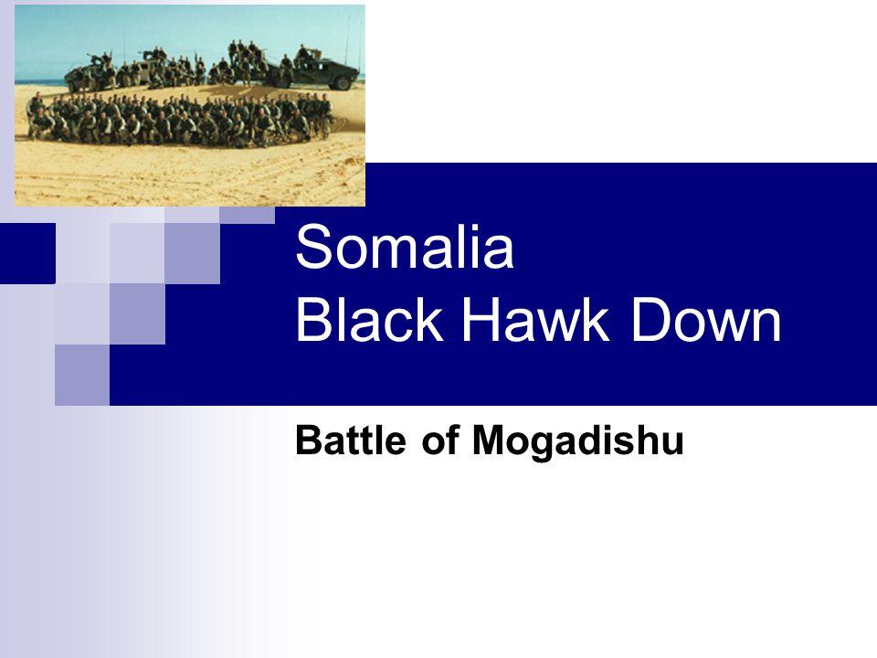 Somalia Black Hawk Down Battle of Mogadishu