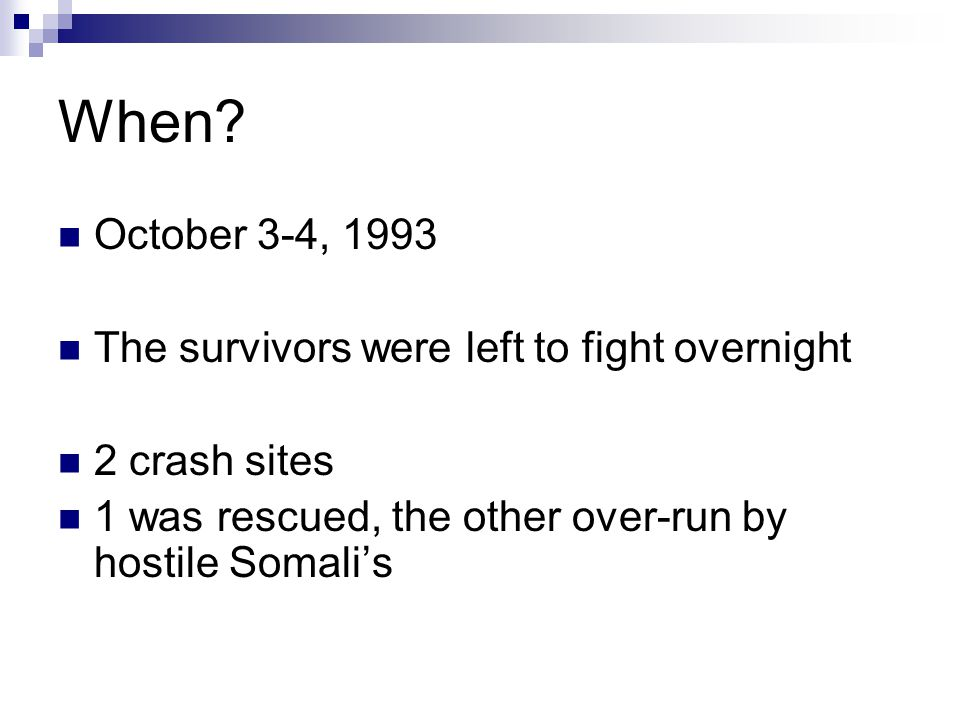 The Rescue A convoy was dispatched the following morning 18 US soldiers had been killed 700+ Somali's http://www.pbs.org/wgbh/pages/frontline/shows/ ambush/firefight/