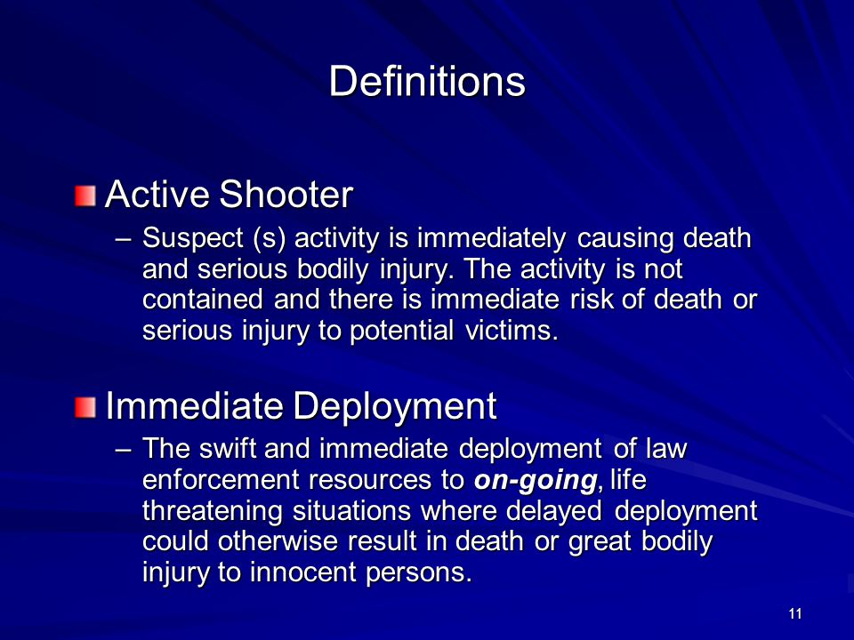 10 Lesson Learned Active shooter incidents are spontaneous.