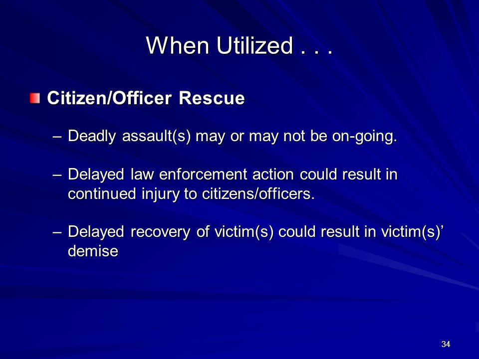 When Utilized...