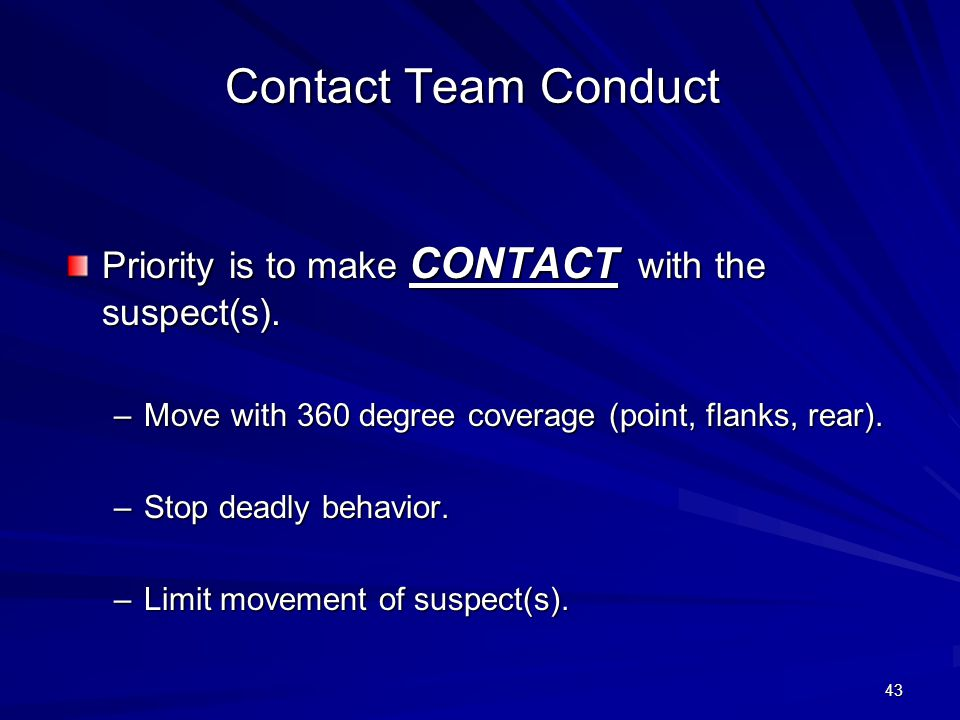 42 Deployment... Organize Contact/Rescue teams. Attempt diagonal deployment and entry.