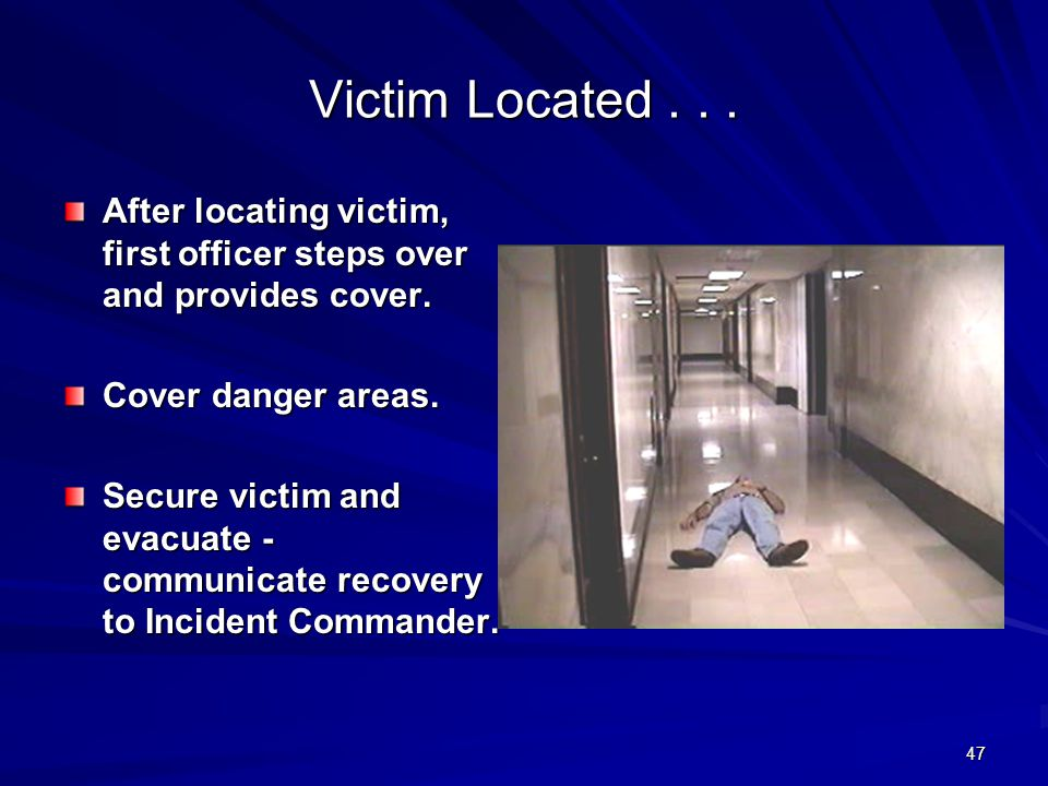 46 Rescue Team Conduct Priority is RESCUE & RECOVERY of victim(s).