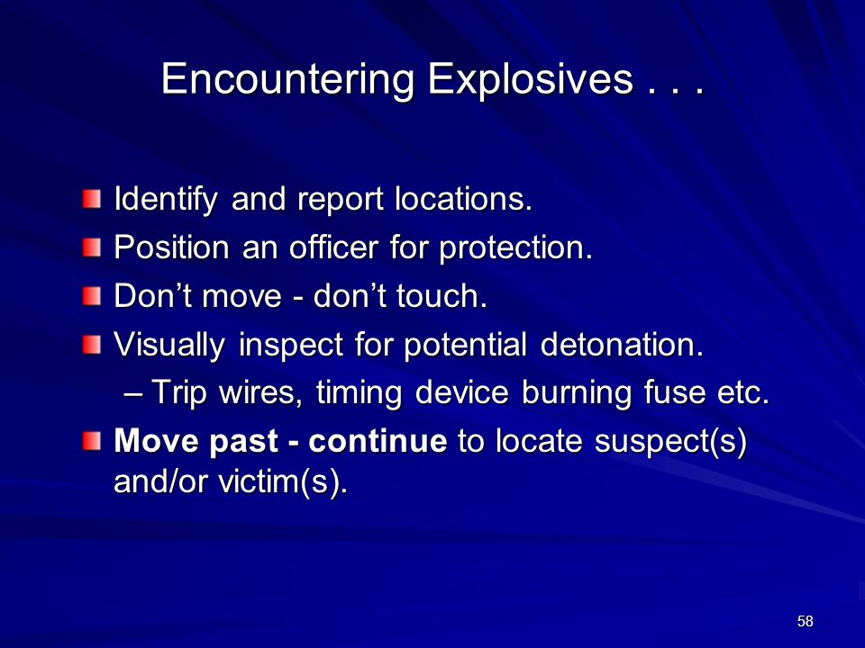 57 What To Expect Upon Entry... Noise, confusion, screaming, alarms etc.