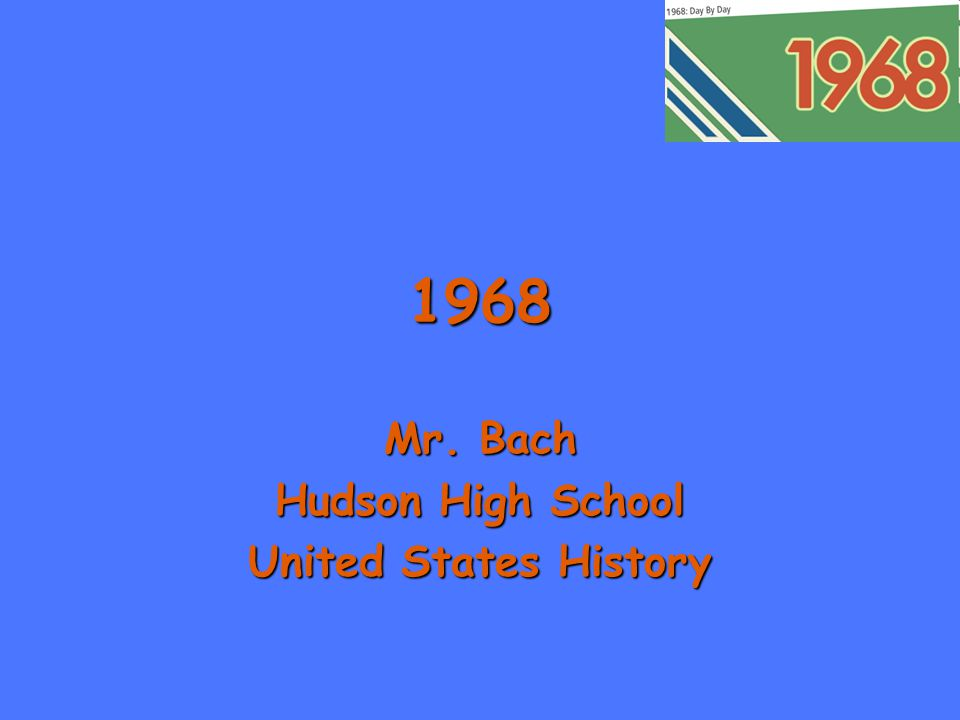 1968 Mr. Bach Hudson High School United States History