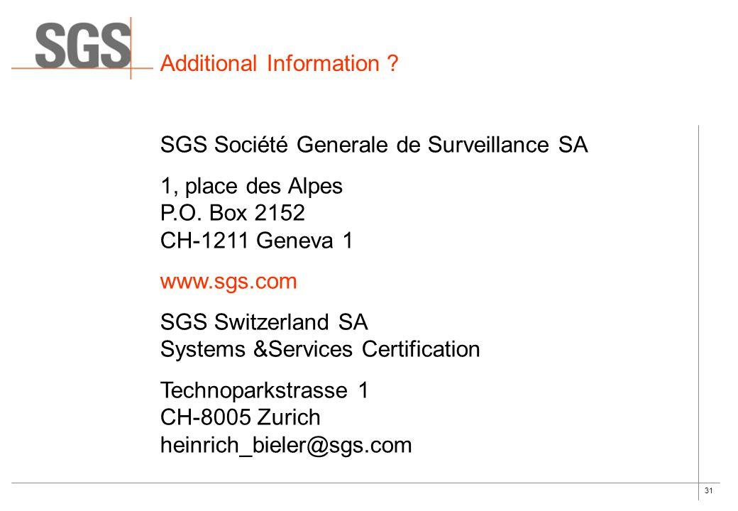 31 Additional Information ? SGS Société Generale de Surveillance SA 1, place des Alpes P.O. Box 2152 CH-1211 Geneva 1 www.sgs.com SGS Switzerland SA S